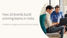 How 10 Brands are building winning teams in India