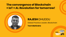 The convergence of Blockchain, IoT, AI Revolution for tomorrow!