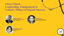Power panel on leadership, engagement & culture: Pillars of digital success