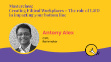 Masterclass: Role of L&D in creating ethical workplaces