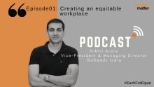 Podcast: Nikhil Arora, GoDaddyIndia Head on equitable workplaces