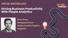 People Matters Masterclass: Driving business productivity with people analytics