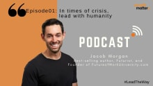 Podcast: In times of crisis, lead with humanity