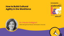 Dr. Paula Caligiuri on building cultural agility