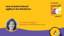 Dr. Paula Caligiuri on building cultural agility