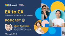 Podcast: EX to CX – Navigating blurring work-life priorities