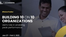 Building  10 on 10 Organizations– L&D's role in enabling peak performance