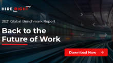 Building a brighter future for talent: HireRight's 2021 Global Benchmark Report