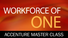 Workforce of One: Accenture Master Class