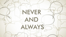 Never and Always leaves no second chances