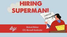 Hiring Superstars: Mukund Mohan,CEO,Microsoft Accelerator