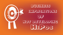 What are the business implications of not developing HiPos?