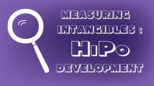 Measuring Intangibles : HiPo Development