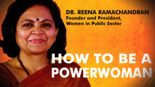 Reena Ramachandran on how to be a Power Woman