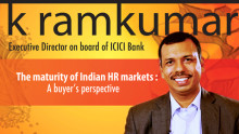 The maturity of Indian HR markets- K Ramkumar
