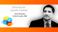 Diversity for Growth Markets: Toni Tenicela, IBM