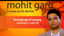 Gamification in Indian HR: Mohit Garg, CEO, MindTickle