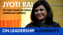 Jyoti Rai, Head HR, Amex on Leadership and Diversity