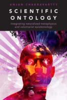 Scientific Ontology: Integrating Naturalized Metaphysics and Voluntarist Epistemology
