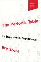 The Periodic Table, Its Story and Its Significance, 2nd ed.