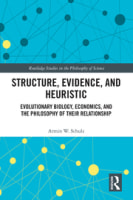 Structure, Evidence, and Heuristic: Evolutionary Biology, Economics, and the Philosophy of Their Relationship
