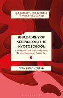 Philosophy of Science and The Kyoto School: An Introduction to Nishida Kitar, Tanabe Hajime and Tosaka Jun
