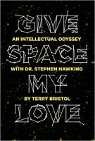 Give Space My Love: An Intellectual Odyssey with Dr. Stephen Hawking