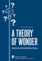 A Theory of Wonder: Evolution, Brain and the Radical Nature of Science
