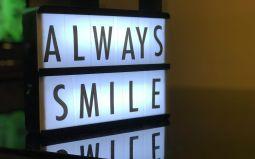 Always, always smile.