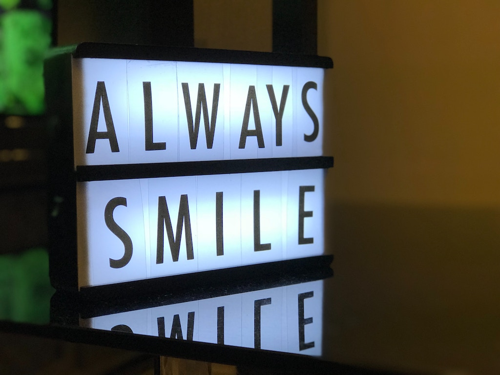 Always, always smile.