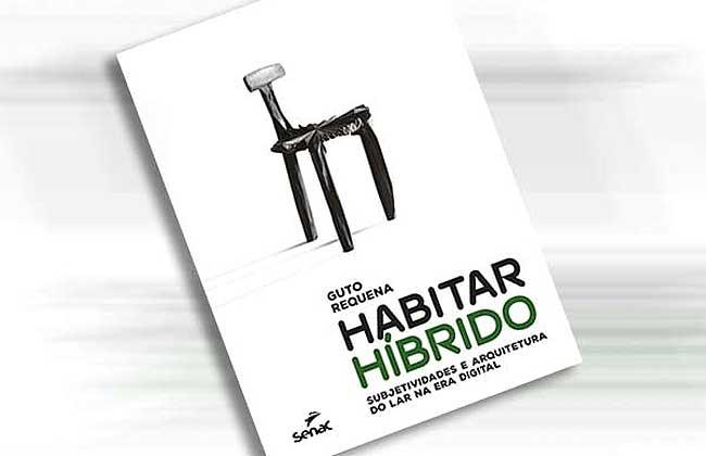 25/9 – Habitar Híbrido de Guto Requena