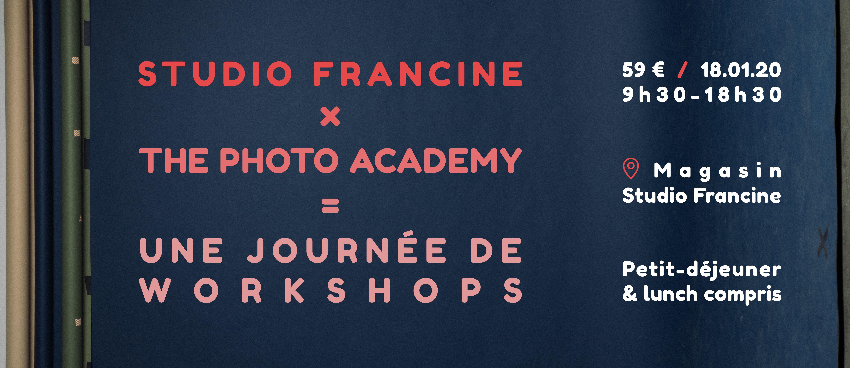 Une journée de workshops chez STUDIO FRANCINE (en partenariat avec THE PHOTO ACADEMY)