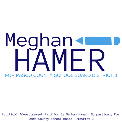Meghan E Hamer  For Pasco County School Board, District 3