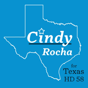Cindy Rocha  for Texas State House District 58