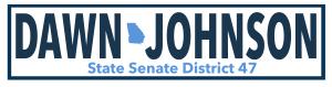 Dawn Johnson  for Georgia State Senate District 47