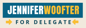 Jennifer Woofter  for Virginia House of Delegates