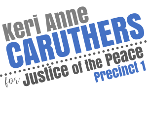 Keri Caruthers  for Denton County Justice of the Peace (Precinct 1)