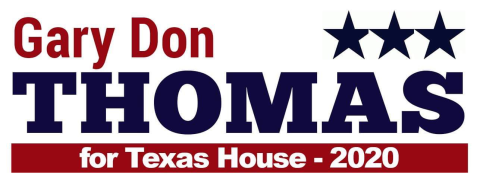 Gary Don Thomas  for Texas State House of Representatives, District 62
