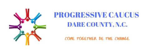 Progressive Caucus of Dare County  Come together.  Be the change.