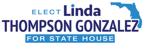 Elect Linda Thompson Gonzalez         for Florida State House District 93