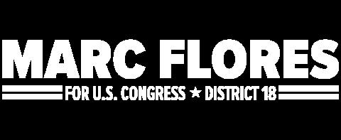 Marc Flores  U.S. Congress District 18