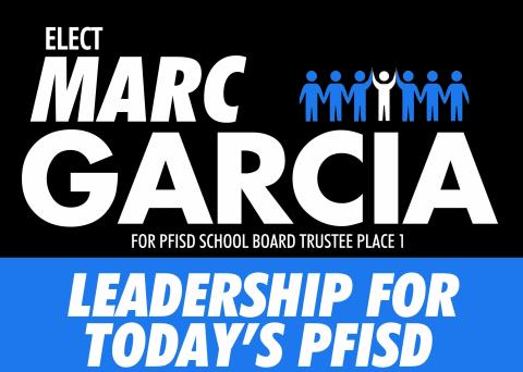 Marc Garcia  for PFISD Trustee Place 1