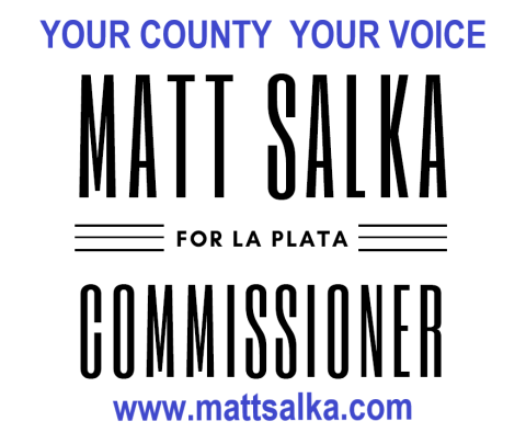 Matt Salka  for La Plata County Commissioner
