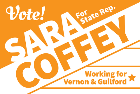Sara Coffey  for State Rep. working for Guilford & Vernon