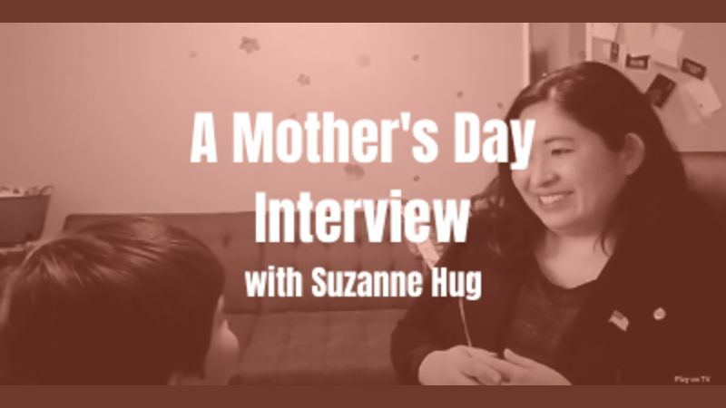 A mothers day interview with Suzanne Hug