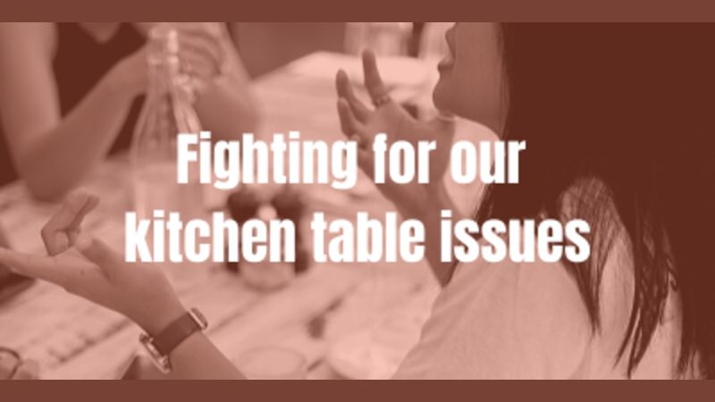Fighting for our kitchen table issues