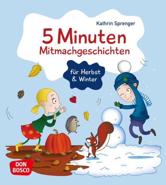 5 Minuten Mitmachgeschichten Für Herbst Und Winter Offizieller Shop Des Don Bosco Verlags