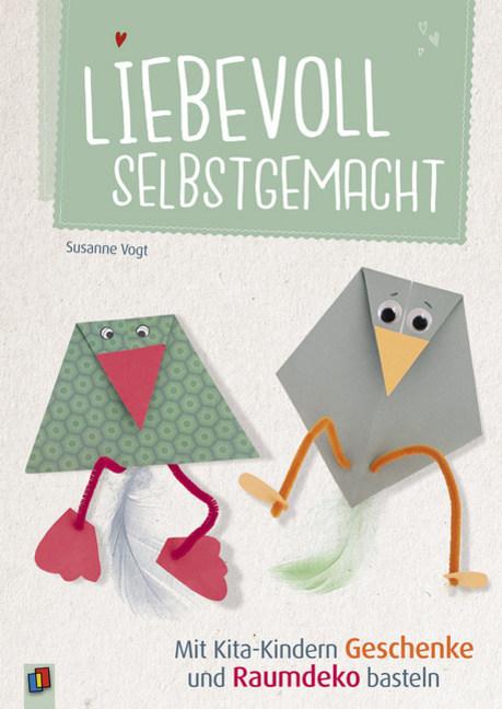 Liebevoll Selbstgemacht Mit Kita Kindern Geschenke Und Raumdeko Basteln Offizieller Shop Des Don Bosco Verlags