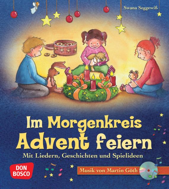 Im Morgenkreis Advent Feiern M Audio Cd Mit Liedern Geschichten Und Spielideen Offizieller Shop Des Don Bosco Verlags