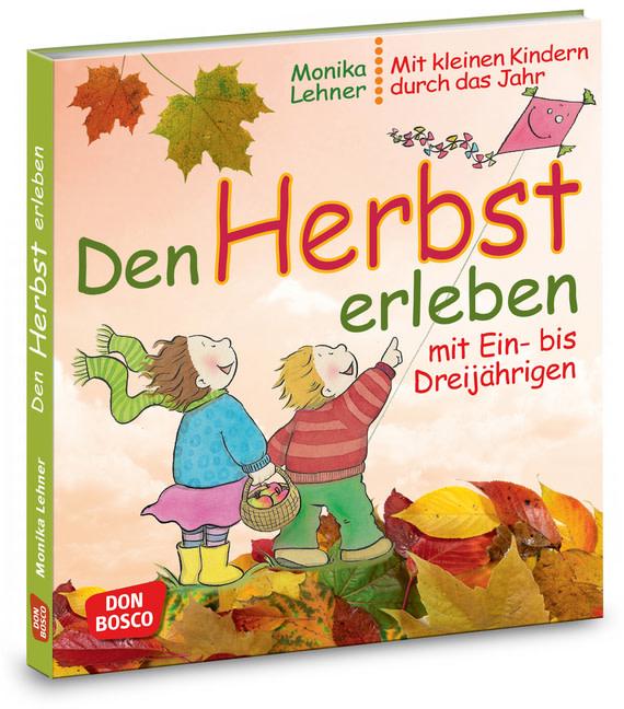 Den Herbst Erleben Mit Ein Bis Dreijährigen Offizieller Shop Des Don Bosco Verlags